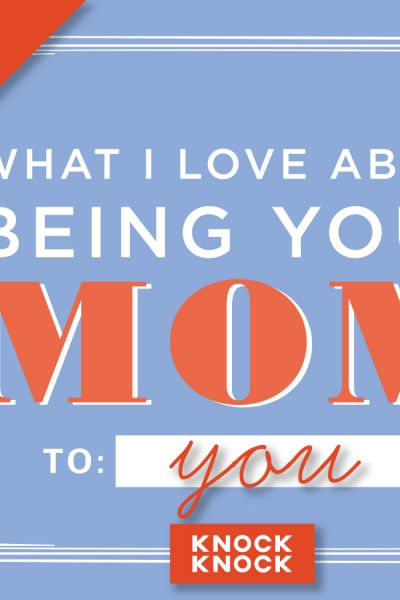What I Love About Being Your Mom