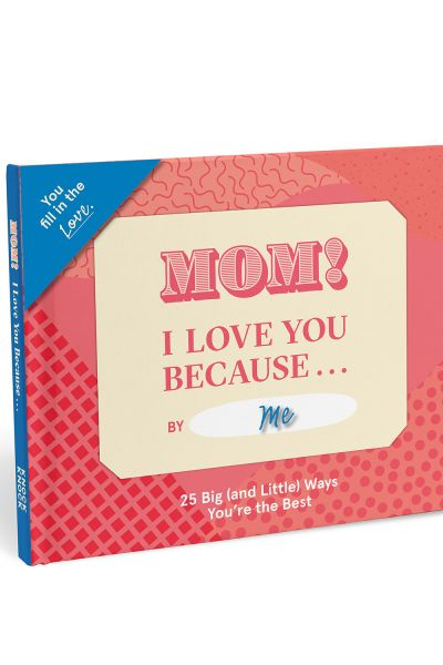 Fill in the Love Because Book: Mom, I Love You Because