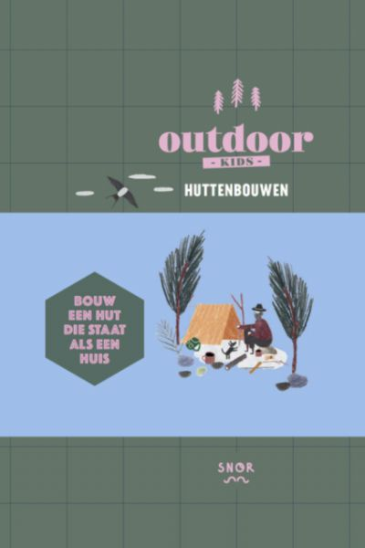 Outdoor Kids: Huts & Tree Houses Building
